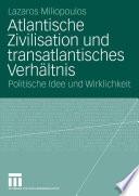 Atlantische Zivilisation und transatlantisches Verh  ltnis