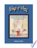 Wings of White Peoms about White Doves with notes on White Dove Releases and the Symbolism of Doves