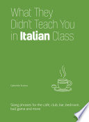 What They Didn t Teach You in Italian Class