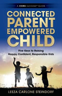 Connected Parent  Empowered Child