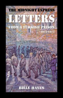 The Midnight Express Letters: From a Turkish Prison 1970-1975