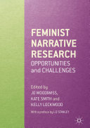 Feminist Narrative Research : by research that analyses the stories told...
