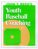 John T  Reed s Youth Baseball Coaching