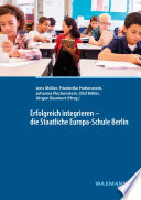 Erfolgreich integrieren - die Staatliche Europa-Schule Berlin