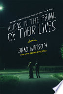 Aliens in the Prime of Their Lives  Stories