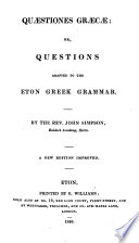 Quæstiones græcæ: or, Questions adapted to the Eton Greek grammar ... A new edition improved