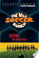 The Wild Soccer Bunch  Book 1  Kevin the Star Striker