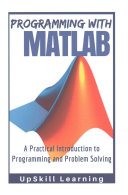 MATLAB   Programming with MATLAB for Beginners