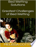 Bed Wetting Solutions  Greatest Challenges of Bed Wetting
