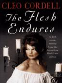 . The Flesh Endures .