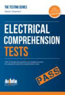 How to Pass Electrical Comprehension Tests: the Complete Guide to Passing Electrical Reasoning, Circuit and Comprehension Tests