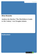 Analyse des Buches The Hitchhikers Guide to the Galaxy  von Douglas Adams  autofilled