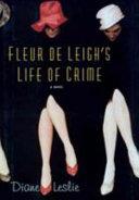 Fleur De Leigh S Life Of Crime