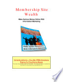 Membership Site Wealth Make Serious Money Online With Information Marketing