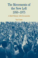 The Movements of the New Left  1950 1975