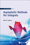 Asymptotic Methods for Integrals
