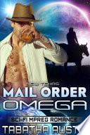 New Texas Mail Order Omega  Science Fiction Mpreg Non shifter Alpha Omega Romance