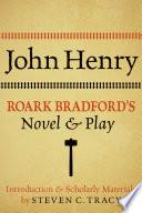 John Henry  Roark Bradford s Novel and Play