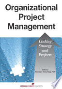 Organizational Project Management : management (opm) aligns project deliverables...