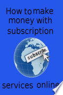 How to make money with subscription services online