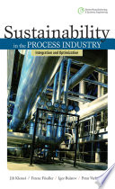 Sustainability in the Process Industry  Integration and Optimization