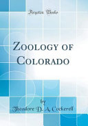 Zoology of Colorado (Classic Reprint)