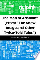 The Man of Adamant   From   The Snow Image and Other Twice Told Tales