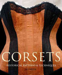 Corsets : correct corsets, ranging from the 1750s...