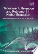 Recruitment  Retention  and Retirement in Higher Education