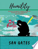 Humility Without Humility There Can Be No Humanity Self Discipline And Integrity
