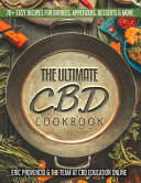The Ultimate Cbd Cookbook 70 Easy Recipes For Entrees Appetizers And Desserts