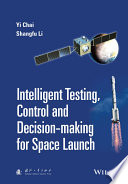 Intelligent Testing Control And Decision Making For Space Launch
