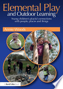 Elemental Play and Outdoor Learning