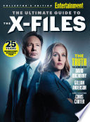 ENTERTAINMENT WEEKLY The Ultimate Guide to The X Files