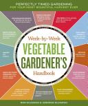 The Week by week Vegetable Gardener s Handbook
