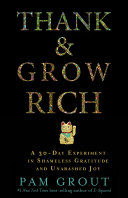 Thank   Grow Rich  A 30 Day Experiment in Shameless Gratitude and Unabashed Joy