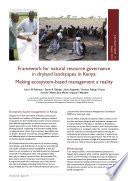 Framework for natural resource governance in dryland landscapes in Kenya  Making ecosystem based management a reality