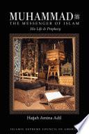 Muhammad the Messenger of Islam
