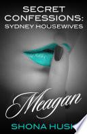 Secret Confessions  Sydney Housewives   Meagan