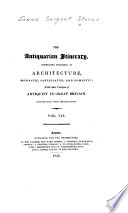 The Antiquarian Itinerary  Comprising Specimens of Architecture  Monastic  Castellated  and Domestic