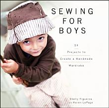 Sewing for Boys: 24 Projects to Create a Handmade Wardrobe [Book]