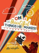 Oh  The Beautiful Things He Makes  Book PDF