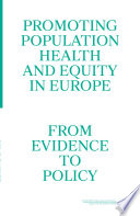 Promoting Population Health And Equity In Europe From Evidence To Policy