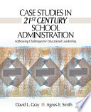 Case Studies in 21st Century School Administration