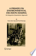 A Primer On Environmental Decision Making