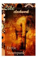 download ebook like clockwork: steampunk erotica pdf epub