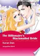 THE BILLIONAIRE'S BLACKMAILED BRIDE : ...