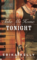 Take Me Home Tonight : latest red-hot rock star romance from the...