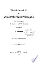 Vierteljahrsschrift für wissenschaftliche Philosophie (und Soziologie) herausg. von R. Avenarius. [With] Generalregister zu Jahrgang i-xxx zusammengestellt von F. Faber