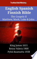 English Spanish Finnish Bible The Gospels Ii Matthew Mark Luke John